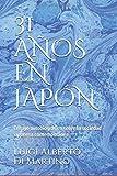31 AÑOS EN JAPÓN: Ensayo autobiográfico sobre la sociedad japonesa contemporánea (Japón sin mitos)