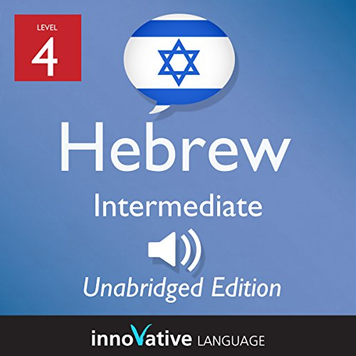 Learn Hebrew - Level 4 Intermediate Hebrew, Volume 1, Lessons 1-25 audiobook cover art