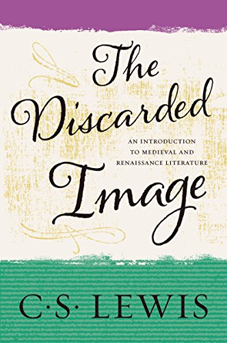 The Discarded Image: An Introduction to Medieval and Renaissance Literature (English Edition)