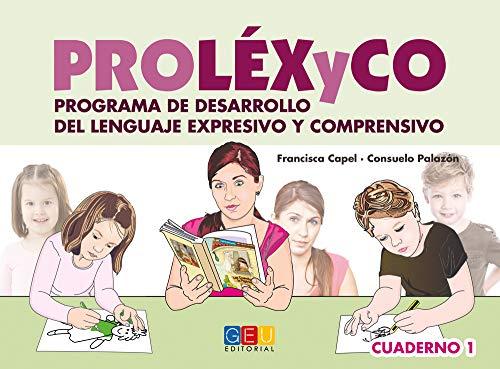 Proléxyco - Cuaderno de trabajo 1 / Editorial GEU/ Recomendado E.Infantil y NEE / Desarrollo expresivo y comprensivo / Apoyo a la lectoescritura