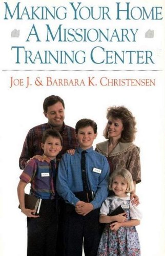 Making Your Home a Missionary Training Center (English Edition)