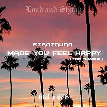 Made You Feel Happy' (feat. Tu'amelie)