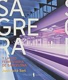 Sagrera Y La Red Ferroviaria De Barcelona (Fuera de colección)
