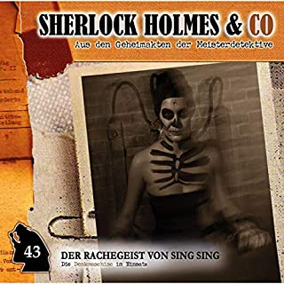 Der Rachegeist von Sing Sing     Sherlock Homes & Co 43              Autor:                                                                                                                                 Markus Duschek                               Sprecher:                                                                                                                                 Martin Keßler,                                                                                        Norbert Langer,                                                                                        Bodo Wolf,                   und andere                 Spieldauer: 1 Std. und 2 Min.     4 Bewertungen     Gesamt 4,8