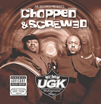 Jive Records Presents: UGK - Chopped & Screwed