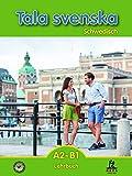 Tala svenska A2-B1: Schwedisch Lehrbuch