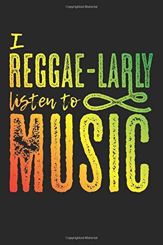 I Reggae-Larly Listen To Music: A5 Notizbuch, 120 Seiten liniert, Reggae Musik Jamaika Rasta Rastafari Wortspiel Lustiger Spruch