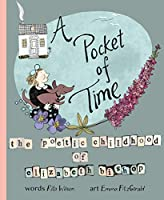 A Pocket of Time: The Poetic Childhood of Elizabeth Bishop