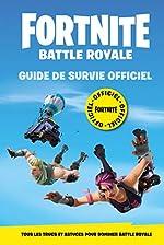 Fortnite - Battle Royale - Guide de survie Officiel d'Epic Games