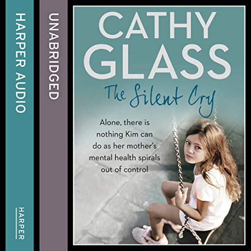 The Silent Cry     There is little Kim can do as her mother's mental health spirals out of control              By:                                                                                                                                 Cathy Glass                               Narrated by:                                                                                                                                 Denica Fairman                      Length: 8 hrs and 19 mins     15 ratings     Overall 4.3