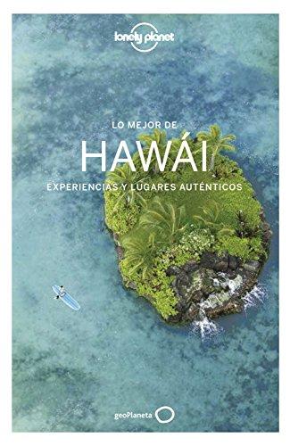 Lo mejor de Hawái 1: Experiencias y lugares auténticos (Guías Lo mejor de Región Lonely Planet)