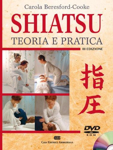 Shiatsu. Teoria e pratica. Con DVD-ROM