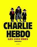 Charlie hebdo - Les 1000 unes 1992-2011 de Charlie Hebdo (2011) Relié