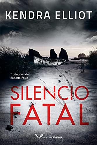 Silencio fatal de Kendra Elliot