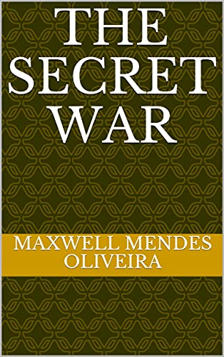 The secret war (English Edition)