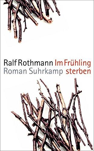 Im Frühling sterben: Roman (suhrkamp taschenbuch)