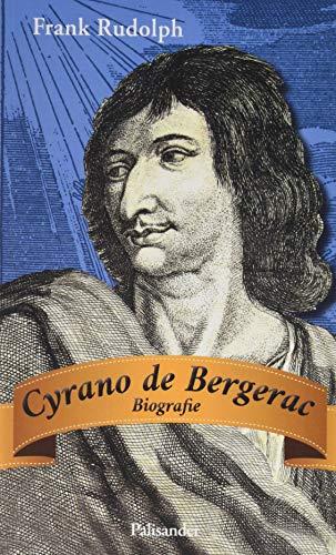 Cyrano de Bergerac: Biographie
