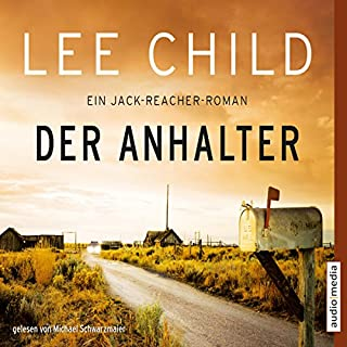 Der Anhalter     Jack Reacher 17              By:                                                                                                                                 Lee Child                               Narrated by:                                                                                                                                 Michael Schwarzmaier                      Length: 12 hrs and 45 mins     2 ratings     Overall 4.0