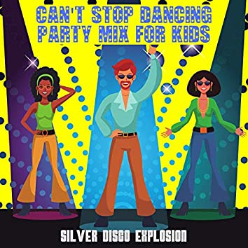 Can't Stop Dancing - Party Mix for Kids