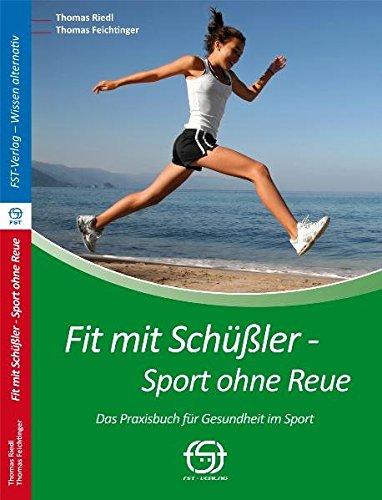Fit mit Schüßler - Sport ohne Reue: Das Praxisbuch für Gesundheit im Sport