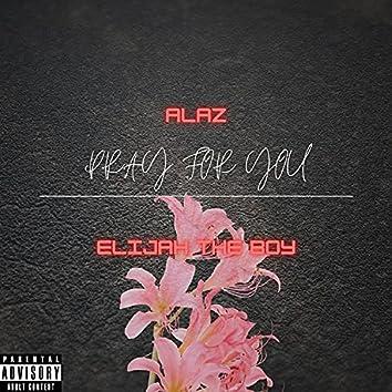 Pray For You (feat. Elijah The Boy)