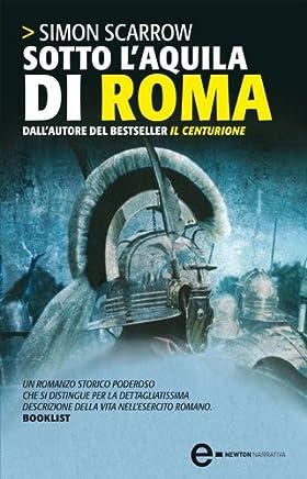 Sotto laquila di Roma (Macrone e Catone Vol. 1)