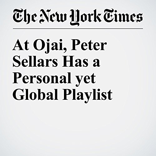 At Ojai, Peter Sellars Has a Personal yet Global Playlist cover art