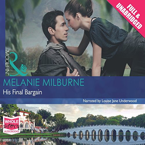 His Final Bargain                   By:                                                                                                                                 Melanie Milburne                               Narrated by:                                                                                                                                 Louisa Jane Underwood                      Length: 6 hrs and 20 mins     5 ratings     Overall 4.2