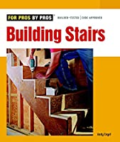 Building Stairs (For Pros by Pros)