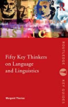 Fifty Key Thinkers on Language and Linguistics (Routledge Key Guides)