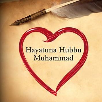 Hayatuna Hubbu Muhammad