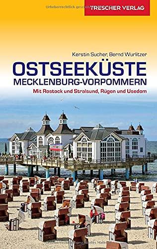 Reiseführer Ostseeküste Mecklenburg-Vorpommern: Mit Rostock und Stralsund, Rügen und Usedom (Trescher-Reiseführer)