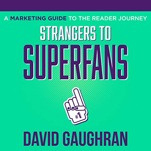 Couverture de Strangers to Superfans: A Marketing Guide to the Reader Journey