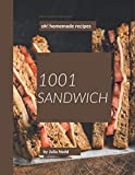 Oh! 1001 Homemade Sandwich Recipes: The Best Homemade Sandwich Cookbook on Earth