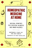 Homeopathic Medicine At Home: Natural Remedies for Everyday Ailments and Minor...