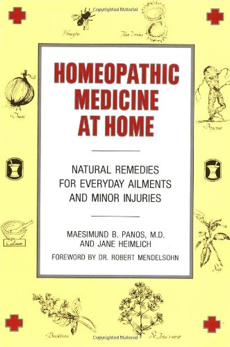 Compare Textbook Prices for Homeopathic Medicine At Home: Natural Remedies for Everyday Ailments and Minor Injuries 1st Edition ISBN 9780874771954 by Maesimund B. Panos MD,Jane Heimlich,Dr Robert Mendelsohn