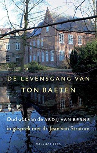 De levensgang van Ton Baeten: oud-abt van de Abdij van Berne in gesprek met dr. Jean van Stratum