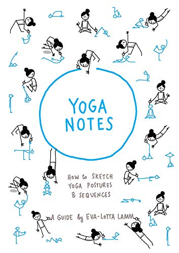 Yoganotes How To Sketch Yoga Postures Sequences Kindle Edition By Lamm Eva Lotta Health Fitness Dieting Kindle Ebooks Amazon Com