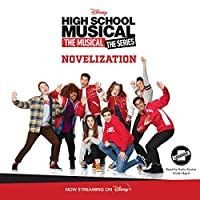 High School Musical the Musical the Series: The Novelization (High School Musical: the Musical)
