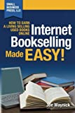 (Internet Bookselling Made Easy! How to Earn a Living Selling Used Books Online) By Waynick, Joe (Author) Paperback on (03 , 2011) - Small Business Press, LLC - 15/03/2011