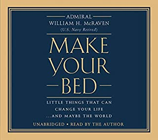 Make Your Bed     Little Things That Can Change Your Life...and Maybe the World              By:                                                                                                                                 William H. McRaven                               Narrated by:                                                                                                                                 William H. McRaven                      Length: 1 hr and 53 mins     11,911 ratings     Overall 4.6