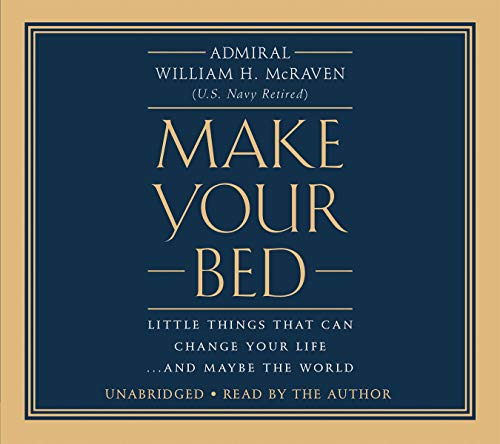 Make Your Bed     Little Things That Can Change Your Life...and Maybe the World              By:                                                                                                                                 William H. McRaven                               Narrated by:                                                                                                                                 William H. McRaven                      Length: 1 hr and 53 mins     11,935 ratings     Overall 4.6