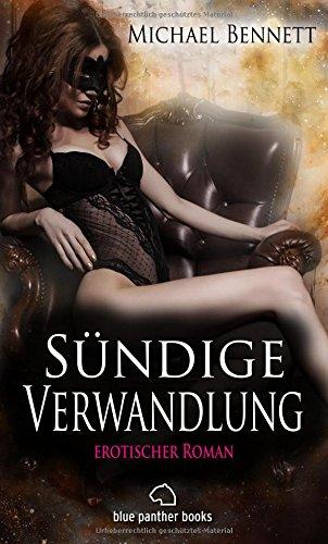 Sündige Verwandlung   Erotischer Roman (BDSM, Fetisch, Kopfkino, Squirting, Swinger) Im Sog von Lust und Leidenschaft