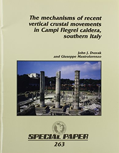 The Mechanisms of Recent Vertical Crustal Movements in Campi Flegrei Caldera, Southern Italy (Geological Society of America Special Paper)