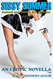 Sissy Summer: Trained and Owned for Pleasure: An Erotic Novella