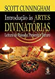 Introdução as artes divinatórias: Leitura do passado, presente e futuro