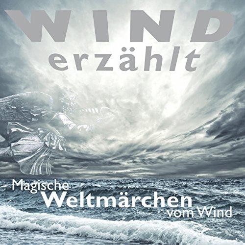 Wind erzählt: Magische Weltmärchen vom Wind Titelbild