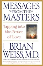 [(Messages from the Masters : Tapping Into the Power of Love)] [By (author) Brian L Weiss] published on (April, 2001)