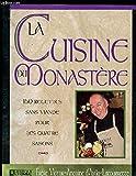 LA CUISINE DU MONASTERE. 150 recettes sans viande pour les quatre saisons - Les Editions de l'Homme - 05/03/1999
