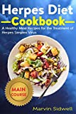 Herpes Diet Cookbook: A Healthy Meal Recipes for the Treatment of Herpes Simplex Virus